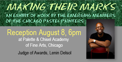 """""""Making Their Mark"""" An exhibit of work by the emerging members of the Chicago Pas"""
